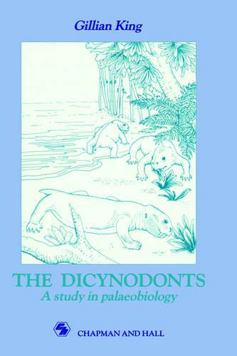 Dicynodonts: A study in palaeobiology (Hardback)