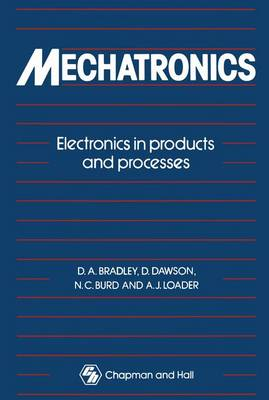 Mechatronics: Electronics in Products and Processes (Hardback)