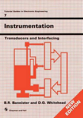 Instrumentation: Transducers and Interfacing - Tutorial Guides in Electronic Engineering 7 (Paperback)