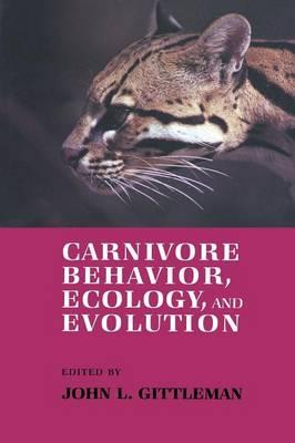 Carnivore Behavior, Ecology, and Evolution (Paperback)