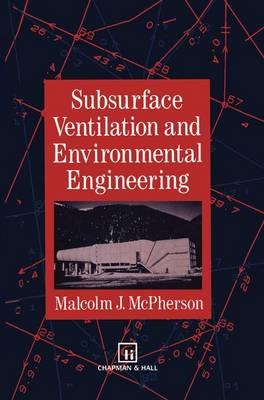 Subsurface Ventilation and Environmental Engineering (Hardback)