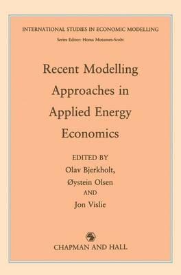 Recent Modelling Approaches in Applied Energy Economics - International Studies in Economic Modelling (Hardback)
