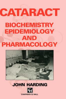 Cataract: Biochemistry, Epidemiology and Pharmacology (Hardback)