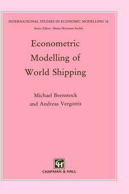 Econometric Modelling of World Shipping - International Studies in Economic Modelling (Hardback)