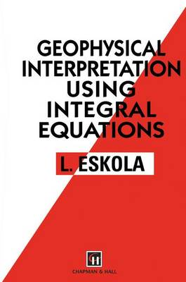 Geophysical Interpretation and Integral Equations (Hardback)