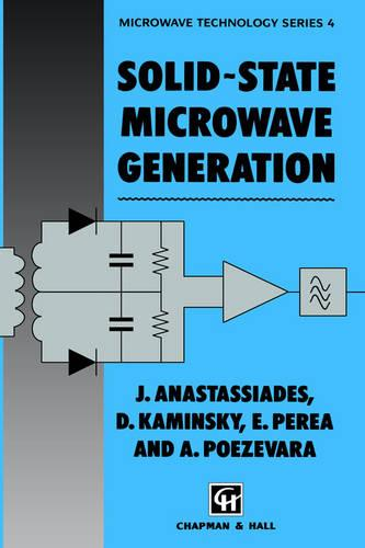 Solid-state Microwave Generation - Microwave and RF Techniques and Applications 4 (Hardback)