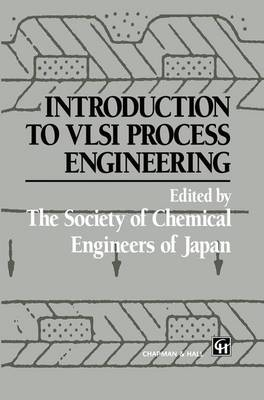 Introduction to VLSI Process Engineering (Hardback)