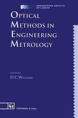 Optical Methods in Engineering Metrology - Engineering Aspects of Lasers Series No. 1 (Hardback)