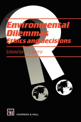 Environmental Dilemmas: Ethics and decisions (Hardback)