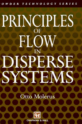 Principles of Flow in Disperse Systems - Particle Technology Series 4 (Hardback)