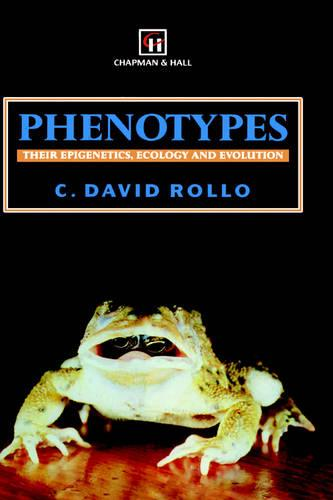 Phenotypes: Their epigenetics, ecology and evolution (Hardback)