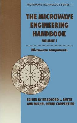 Microwave Engineering Handbook Volume 1: Microwave Components - Microwave and RF Techniques and Applications 1 (Hardback)