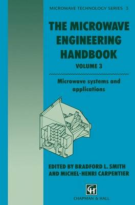 The Microwave Engineering Handbook: Microwave systems and applications - Microwave and RF Techniques and Applications 3 (Hardback)