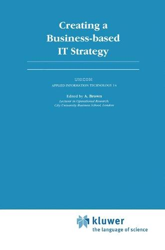 Creating a Business-based IT Strategy (Hardback)