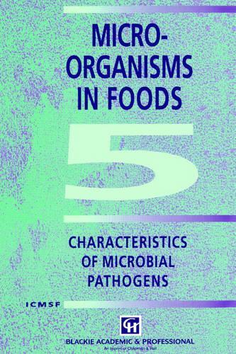 Microorganisms in Foods 5: Characteristics of Microbial Pathogens (Hardback)