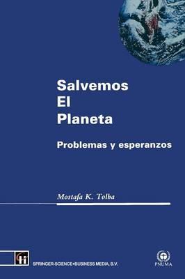 Salvemos El Planeta: Problemas y Esperanzas (Paperback)