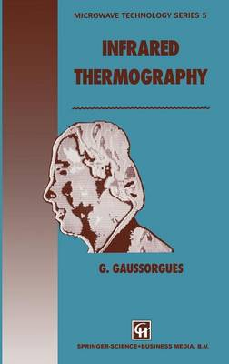 Infrared Thermography - Microwave and RF Techniques and Applications 5 (Hardback)