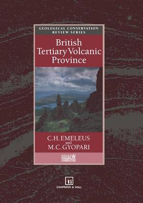 The British Tertiary Volcanic Province - Geological Conservation Review Series (Closed) v. 4 (Hardback)