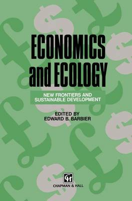 Economics and Ecology: New frontiers and sustainable development (Hardback)