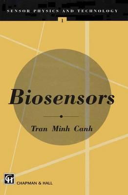 Biosensors - Sensor Physics and Technology Series 1 (Hardback)