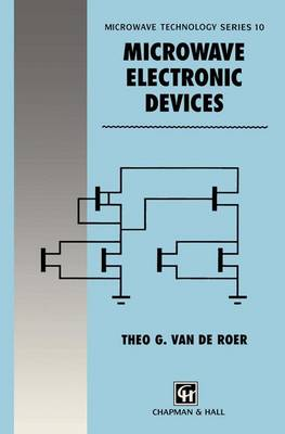 Microwave Electronic Devices - Microwave and RF Techniques and Applications 10 (Paperback)