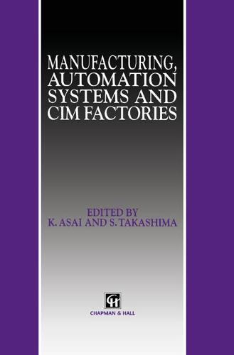 Manufacturing, Automation Systems and CIM Factories (Hardback)