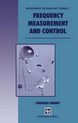 Frequency Measurement and Control - Microwave and RF Techniques and Applications 7 (Hardback)