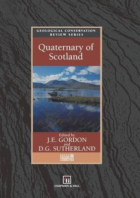 Quaternary of Scotland - Geological Conservation Review Series (Paperback)