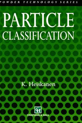 Particle Classification - Particle Technology Series 3 (Hardback)
