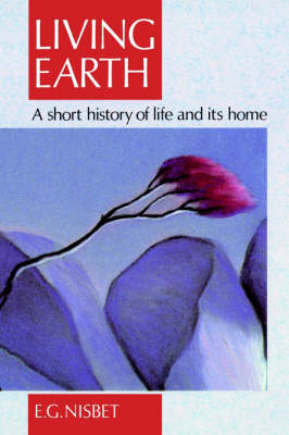 Living Earth: A short history of life and its home (Paperback)
