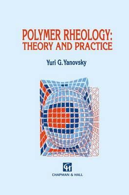 Polymer Rheology: Theory and Practice (Hardback)