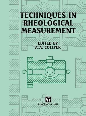 Techniques in Rheological Measurement (Hardback)