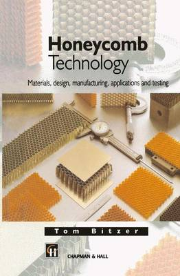Honeycomb Technology: Materials, Design, Manufacturing, Applications and Testing (Hardback)