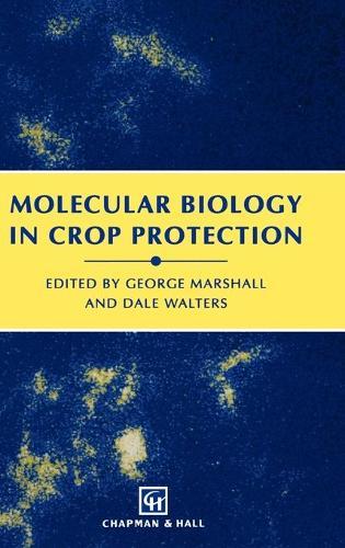Molecular Biology in Crop Protection (Hardback)