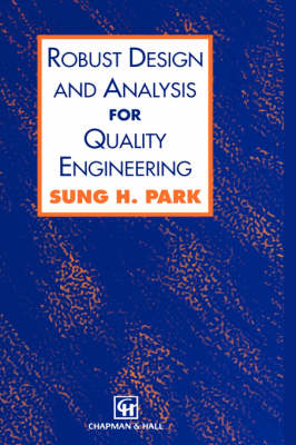 Robust Design and Analysis for Quality Engineering (Hardback)