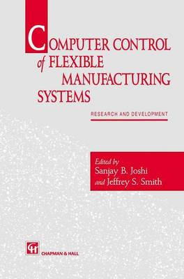 Computer control of flexible manufacturing systems: Research and development (Hardback)