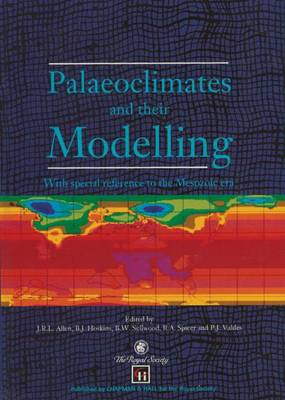 Palaeoclimates and their Modelling: With special reference to the Mesozoic era (Hardback)
