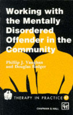 Working with the Mentally Disordered Offender in the Community - Therapy in Practice No. 47 (Paperback)