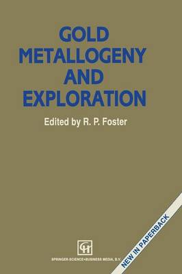 Gold Metallogeny and Exploration (Paperback)