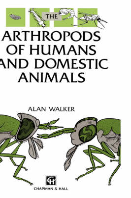 Arthropods of Humans and Domestic Animals: A Guide to Preliminary Identification (Hardback)