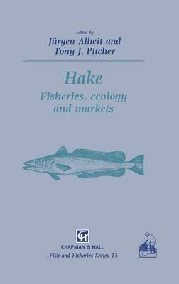 Hake: Biology, fisheries and markets - Fish & Fisheries Series 15 (Hardback)