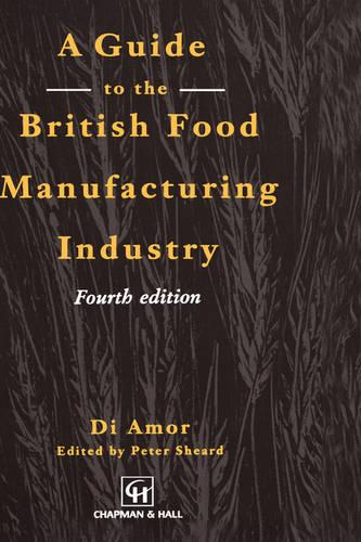 Guide to the British Food Manufacturing Industry (Hardback)