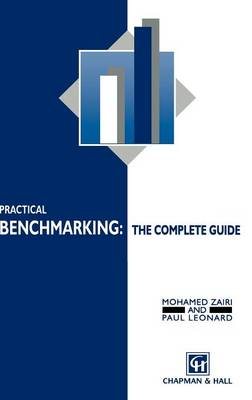 Practical Benchmarking: The Complete Guide: A complete guide (Hardback)