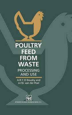 Poultry Feed from Waste: Processing and use (Hardback)