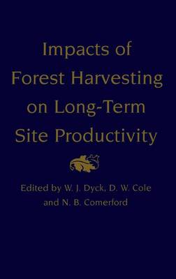 Impacts of Forest Harvesting on Long-Term Site Productivity (Hardback)