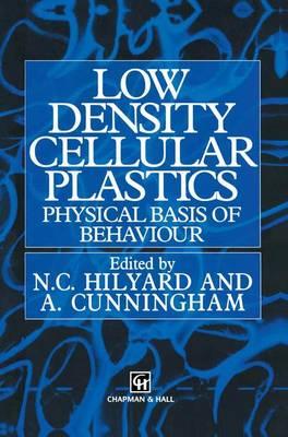 Low density cellular plastics: Physical basis of behaviour (Hardback)