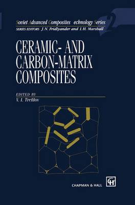 Ceramic-and Carbon-matrix Composites - Soviet Advanced Composites Technology Series 2 (Hardback)
