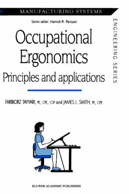 Occupational Ergonomics: Principles and applications - Manufacturing Systems Engineering Series 3 (Hardback)