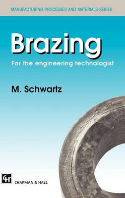 Brazing: For the engineering technologist (Hardback)