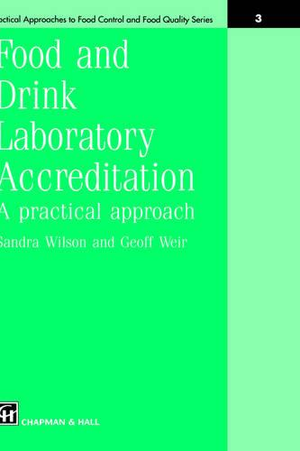 Food and Drink Laboratory Accreditation: A Practical Approach - Practical Approaches to Food Control and Food Quality Series 3 (Hardback)